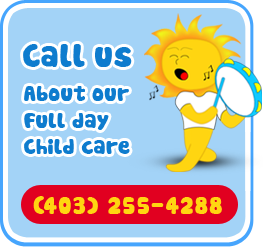 Call us About our Full day Child care (403) 255-4288